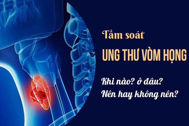 tam-soat-ung-thu-vom-hong_1