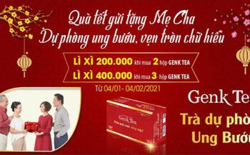 Quà tết tặng mẹ cha – GenK Tea dự phòng ung bướu, vẹn tròn chữ hiếu